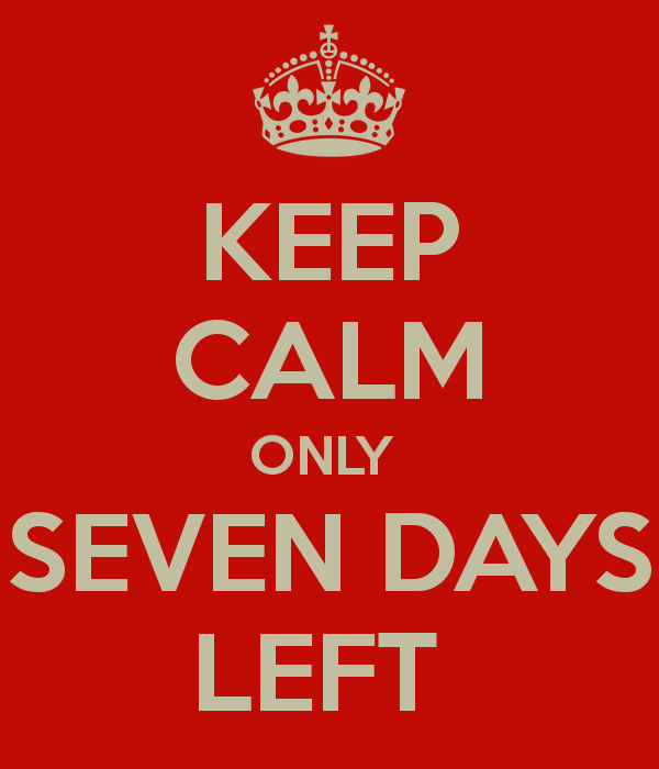 keep-calm-only-seven-days-left-9